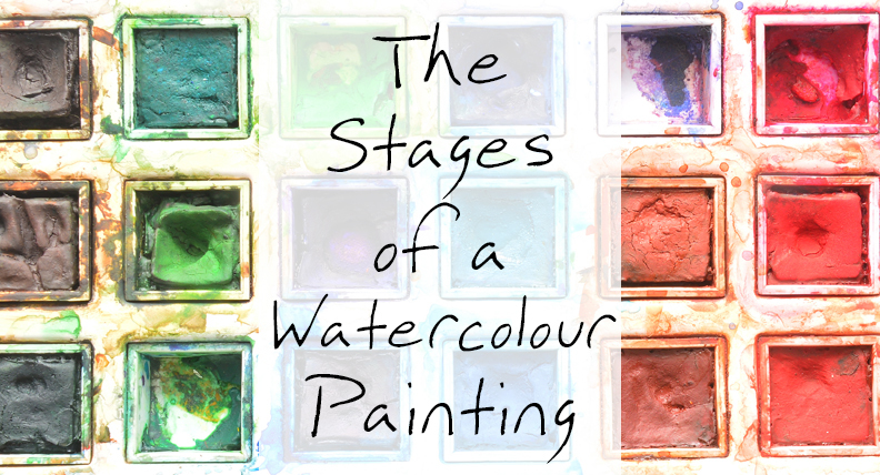 The Stages of a Watercolour Painting